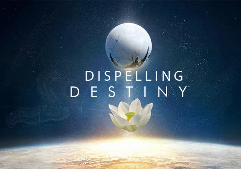 08-Dispelling Destiny